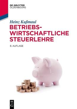 Abbildung von Kußmaul | Betriebswirtschaftliche Steuerlehre | 8. Auflage | 2020 | beck-shop.de