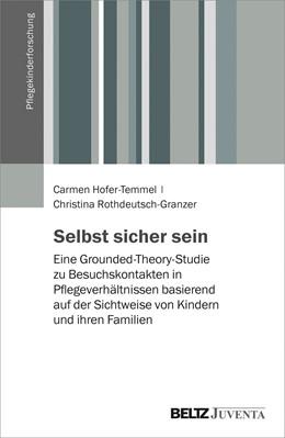 Abbildung von Hofer-Temmel / Rothdeutsch-Granzer | Selbst sicher sein | 2019 | Eine Grounded-Theory-Studie zu...