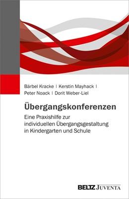 Abbildung von Kracke / Mayhack / Noack | Übergangskonferenzen | 2019 | Eine Praxishilfe zur individue...