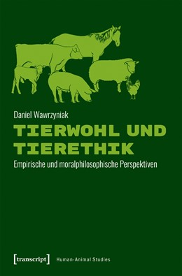 Abbildung von Wawrzyniak | Tierwohl und Tierethik | 1. Auflage | 2019 | 21 | beck-shop.de