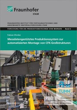 Abbildung von Hintze / Mayer / Wollnack / Niermann   Messdatengestütztes Produktionssystem zur automatisierten Montage von CFK-Großstrukturen.   2018   2