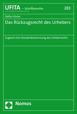 Abbildung von Küster   Das Rückzugsrecht des Urhebers   1. Auflage   2018   beck-shop.de