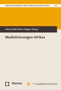 Abbildung von Hänsch / Rieß | Medialisierungen Afrikas | 1. Auflage | 2018 | beck-shop.de
