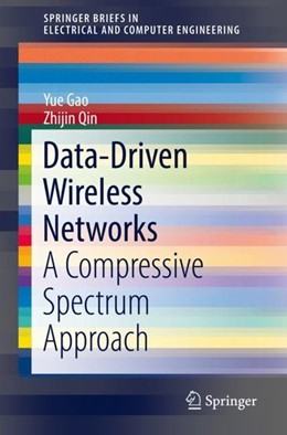 Abbildung von Gao / Qin | Data-Driven Wireless Networks | 1st ed. 2019 | 2018 | A Compressive Spectrum Approac...