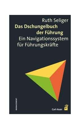 Abbildung von Seliger | Das Dschungelbuch der Führung | 8. Auflage | 2021 | beck-shop.de