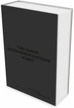 Abbildung von Albert / Frimmel / Hänsgen | Yuri Albert: Elitär-demokratische Kunst | 2018 | Kat. Kunstmuseum Liechtenstein