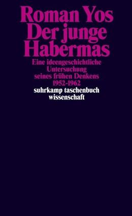 Abbildung von Yos | Der junge Habermas | Originalausgabe | 2019 | Eine ideengeschichtliche Unter...
