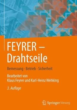 Abbildung von Feyrer / Wehking | FEYRER: Drahtseile | 3. Aufl. 2018 | 2018 | Bemessung, Betrieb, Sicherheit
