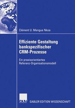 Abbildung von Mengue Nkoa   Effiziente Gestaltung bankspezifischer CRM-Prozesse   2006   Ein praxisorientiertes Referen...