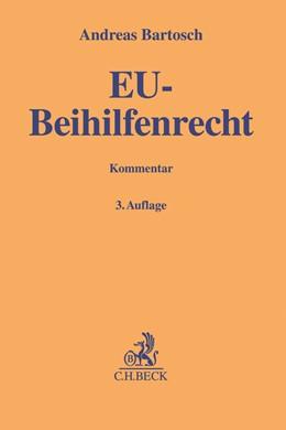 Abbildung von Bartosch | EU-Beihilfenrecht: EU-BeihilfenR | 3. Auflage | 2020 | Art. 106-109 AEUV, De-minimis-...