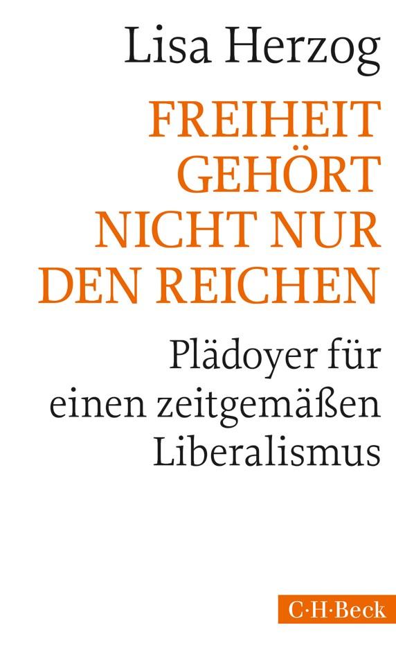 Freiheit gehört nicht nur den Reichen | Herzog, Lisa | 2. Auflage, 2018 | Buch (Cover)