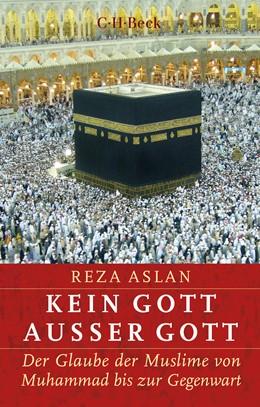 Abbildung von Aslan, Reza | Kein Gott außer Gott | 1. Auflage | 2019 | 6347 | beck-shop.de