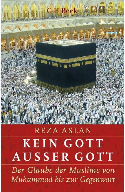 Cover: Reza Aslan, Kein Gott außer Gott