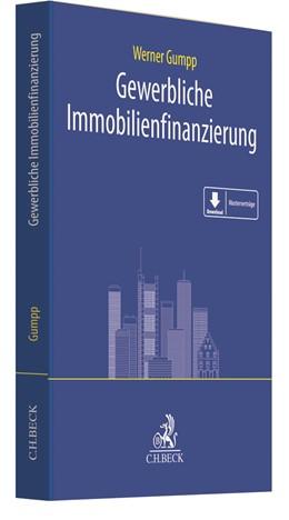 Abbildung von Gumpp | Gewerbliche Immobilienfinanzierung | 1. Auflage | 2021 | beck-shop.de