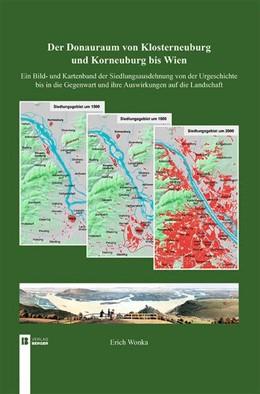 Abbildung von Wonka   Der Donauraum non Klosterneuburg und Korneuburg bis Wien   2018   Ein Bild- und Kartenband der S...