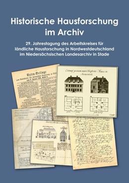 Abbildung von Dörfler / Gahde / Knoop | Historische Hausforschung im Archiv | 2018 | 29. Jahrestagung des Arbeitskr...