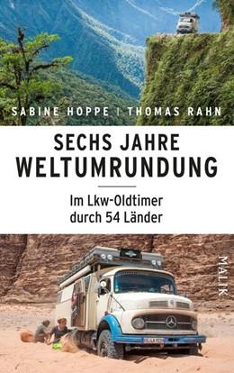 Abbildung von Hoppe / Rahn   Sechs Jahre Weltumrundung   4. Auflage   2019   Im Lkw-Oldtimer durch 54 Lände...