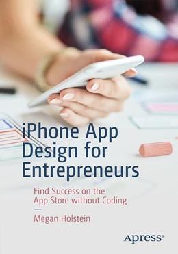 Abbildung von Holstein   iPhone App Design for Entrepreneurs   1st ed.   2019   Find Success on the App Store ...