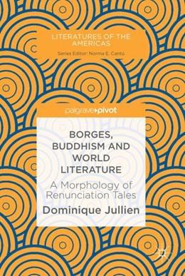 Abbildung von Jullien | Borges, Buddhism and World Literature | 1. Auflage | 2019 | beck-shop.de