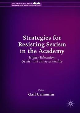 Abbildung von Crimmins | Strategies for Resisting Sexism in the Academy | 1. Auflage | 2019 | beck-shop.de