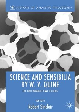 Abbildung von Sinclair | Science and Sensibilia by W. V. Quine | 1. Auflage | 2019 | beck-shop.de