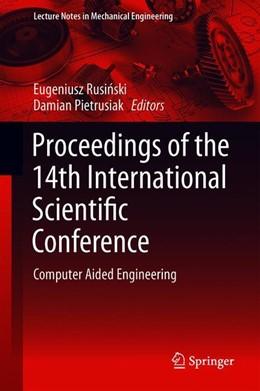 Abbildung von Rusinski / Pietrusiak   Proceedings of the 14th International Scientific Conference: Computer Aided Engineering   1. Auflage   2019   beck-shop.de