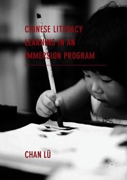 Abbildung von Lü | Chinese Literacy Learning in an Immersion Program | 1. Auflage | 2019 | beck-shop.de