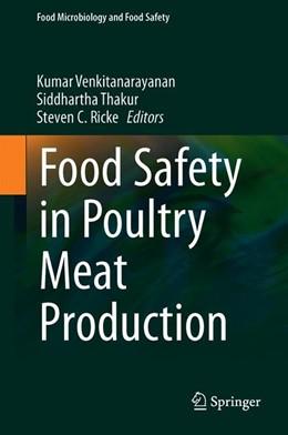Abbildung von Venkitanarayanan / Thakur | Food Safety in Poultry Meat Production | 1. Auflage | 2019 | beck-shop.de