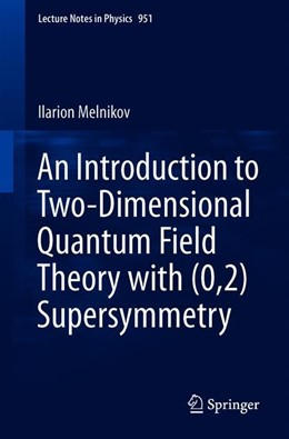 Abbildung von Melnikov | An Introduction to Two-Dimensional Quantum Field Theory with (0,2) Supersymmetry | 1st ed. 2019 | 2019 | 951