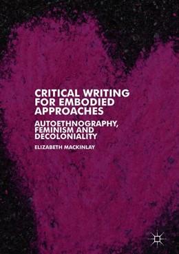 Abbildung von Mackinlay | Critical Writing for Embodied Approaches | 1. Auflage | 2019 | beck-shop.de