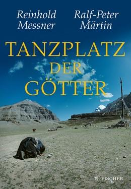 Abbildung von Messner / Märtin | Tanzplatz der Götter | 1. Auflage | 2020