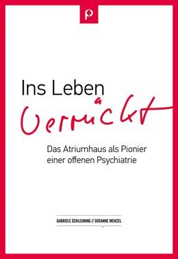 Abbildung von Schleuning / Menzel | Ins Leben verrückt | 2018 | Das Atriumhaus als Pionier ein...