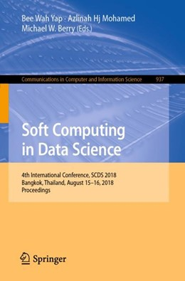 Abbildung von Yap / Mohamed / Berry | Soft Computing in Data Science | 1st ed. 2019 | 2019 | 4th International Conference, ... | 937