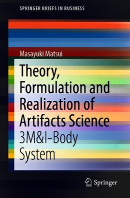 Abbildung von Matsui | Theory, Formulation and Realization of Artifacts Science | 1st ed. 2019 | 2019 | 3M&I-Body System