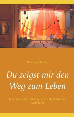 Abbildung von Schröder | Du zeigst mir den Weg zum Leben | 2. Auflage | 2018 | Tagebuch einer Pilgerreise mit...