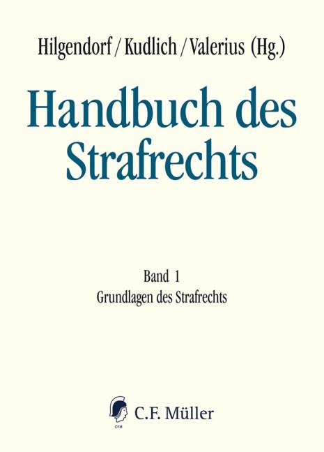 Handbuch des Strafrechts, Band 1: Grundlagen des Strafrechts | Hilgendorf / Kudlich / Valerius (Hrsg.), 2018 | Buch (Cover)