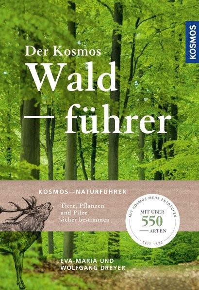 Der Kosmos Waldführer   Dreyer, 2019   Buch (Cover)