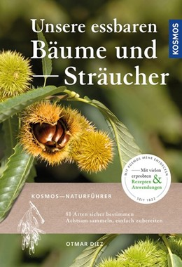 Abbildung von Diez | Unsere essbaren Bäume und Sträucher | 2019 | 81 Arten sicher bestimmen, Ach...