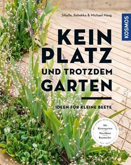 Abbildung von Maag   Kein Platz und trotzdem Garten   1. Auflage   2019   beck-shop.de