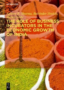 Abbildung von Sharma / Shukla | The Role of Business Incubators in the Economic Growth of India | 1. Auflage | 2019 | beck-shop.de