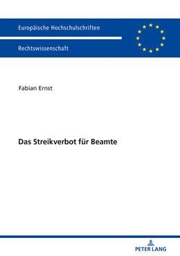 Abbildung von Ernst   Das Streikverbot für Beamte   2018   Zur Rechtmäßigkeit des Streikv...