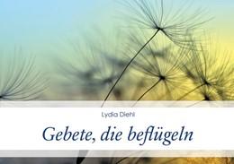 Abbildung von Diehl | Gebete, die beflügeln | 1. Auflage | 2019 | beck-shop.de