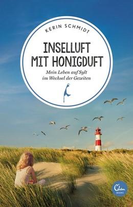 Abbildung von Schmidt | Inselluft mit Honigduft | 1. Auflage | 2019 | Mein Leben auf Sylt im Wechsel...