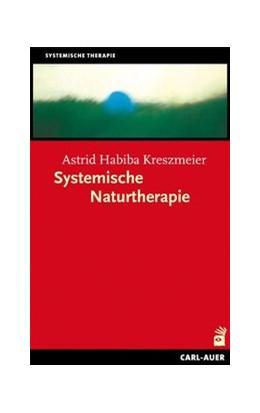 Abbildung von Kreszmeier | Systemische Naturtherapie | 3. Auflage | 2018