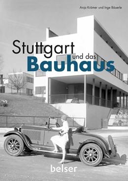 Abbildung von Krämer / Bäuerle | Stuttgart und das Bauhaus | 2019