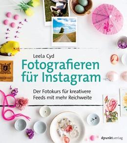 Abbildung von Cyd | Fotografieren für Instagram | 1. Auflage | 2019 | beck-shop.de