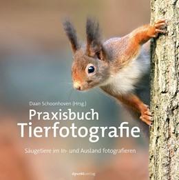 Abbildung von Schoonhoven | Praxisbuch Tierfotografie | 2019 | Wildschwein, Eichhörnchen, Rob...