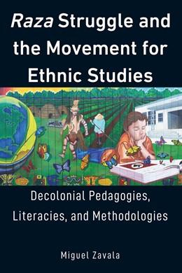Abbildung von Zavala   Raza Struggle and the Movement for Ethnic Studies   2018   Decolonial Pedagogies, Literac...