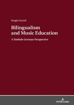 Abbildung von Inceel   Bilingualism and Music Education   1. Auflage   2018   beck-shop.de