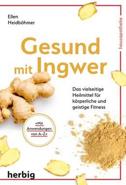Abbildung von Heidböhmer | Gesund mit Ingwer | 1. Auflage | 2019 | beck-shop.de